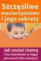 Szczęśliwe macierzyństwo i jego sekrety