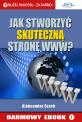 Jak stworzyć prostą i skuteczną stronę www?